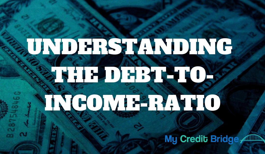 Understanding Debt-To-Income Ratio