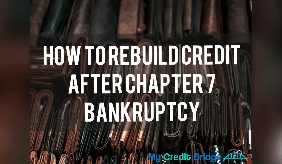 How To Rebuild Credit After Chapter 7 Bankruptcy